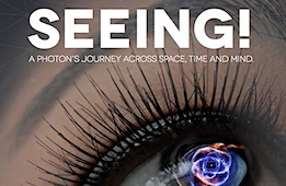 SEEING! - A Photon's Journey Across Space, Time & Mind