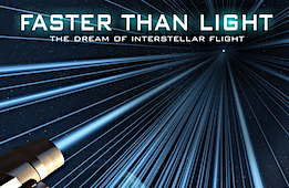 Faster Than Light: The Dream of Interstellar Flight