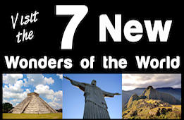 Visit the 7 New Wonders of the World