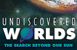 Undiscovered Worlds: The Search Beyond Our Sun